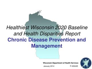 Healthiest Wisconsin 2020 Baseline and Health Disparities Report Chronic Disease Prevention and Management
