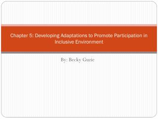 Chapter 5: Developing Adaptations to Promote Participation in Inclusive Environment