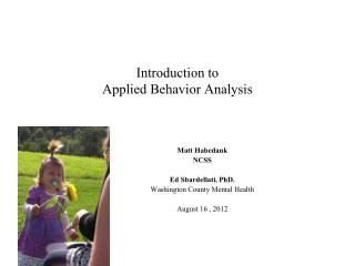 Introduction to  Applied Behavior Analysis