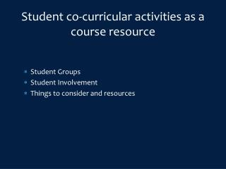 Student co-curricular activities as a course resource