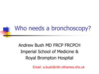 Who needs a bronchoscopy?