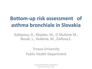 Bottom-up risk assessment   of asthma  bronchiale  in  Slovakia