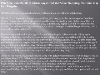 pan american metals of miami says gold and silver rallying,