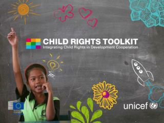 Session 1:  Overview  of Child Rights in  Development Cooperation