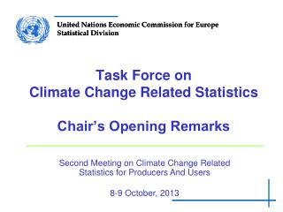 Task Force on  Climate Change Related Statistics Chair's Opening  Remarks
