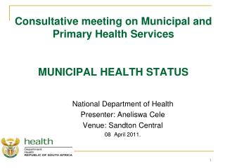 Consultative meeting on Municipal and Primary Health Services  MUNICIPAL HEALTH STATUS