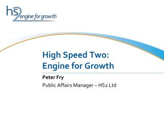 High Speed Two: Engine for Growth