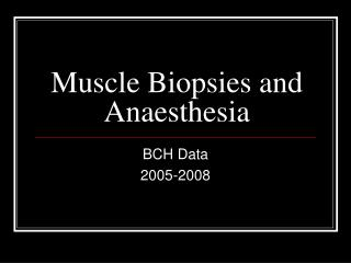 Muscle Biopsies and Anaesthesia