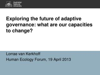 Exploring the future of adaptive governance: what are our capacities to change?