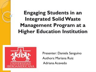 Engaging Students in an Integrated Solid Waste Management Program at a Higher Education Institution