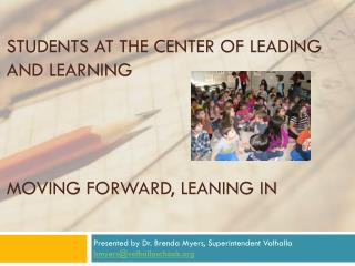 Students at the center of Leading and Learning Moving Forward, Leaning In