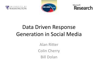 Data Driven Response Generation in Social Media