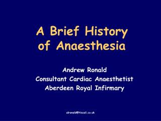 A Brief History  of Anaesthesia