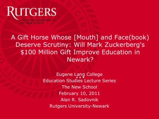 A  Gift Horse Whose [Mouth] and Face(book) Deserve Scrutiny: Will Mark  Zuckerberg's $100 Million Gift Improve Education