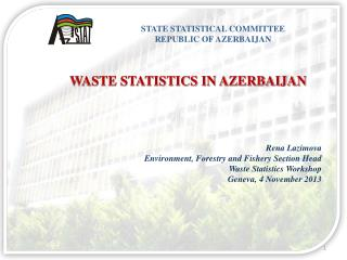 STATE STATISTICAL COMMITTEE REPUBLIC OF AZERBAIJAN