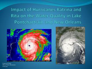 Impact of Hurricanes Katrina and Rita on the Water Quality in Lake Pontchartrain and New Orleans