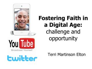 Fostering Faith in a Digital Age: challenge and opportunity