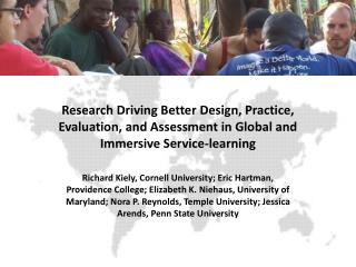 Research Driving Better Design, Practice,  Evaluation, and Assessment in Global and  Immersive Service-learning