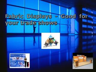 fabric displays - good for your trade shows