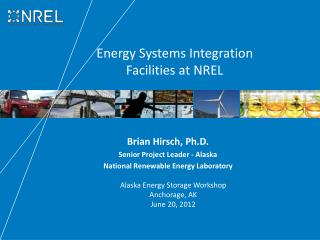 Brian Hirsch ,  Ph.D . Senior Project Leader - Alaska National Renewable Energy Laboratory