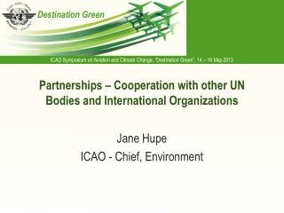 Partnerships –  Cooperation with o ther UN Bodies and International Organizations