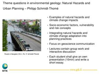 Theme questions in environmental geology:  Natural Hazards  and Urban  Planning – Philipp Schmidt-Thomé