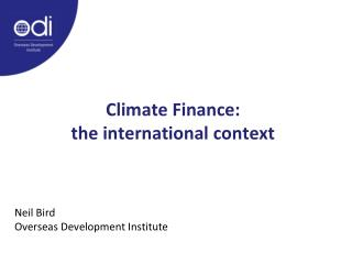 Climate Finance:  the international context