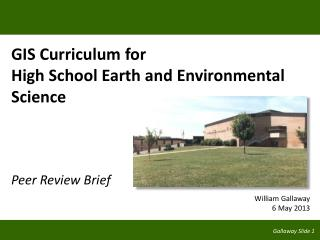 GIS Curriculum for High School Earth and Environmental Science Peer Review Brief
