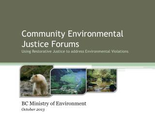 Community Environmental Justice Forums Using Restorative Justice to address Environmental Violations