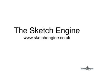 The Sketch Engine www.sketchengine.co.uk