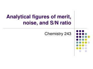 Analytical figures of merit, noise, and S/N ratio