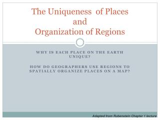 The Uniqueness  of Places and Organization of Regions
