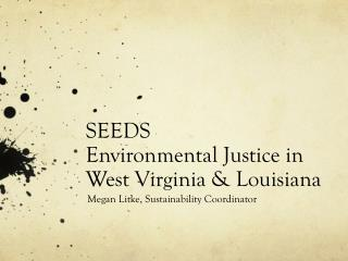 SEEDS Environmental Justice in West Virginia & Louisiana
