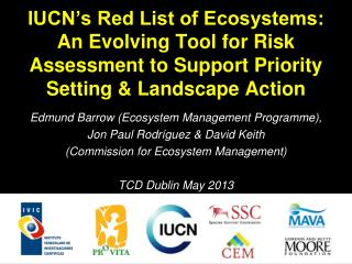 IUCN's Red List of Ecosystems:  An Evolving Tool for Risk Assessment to Support Priority Setting & Landscape Actio
