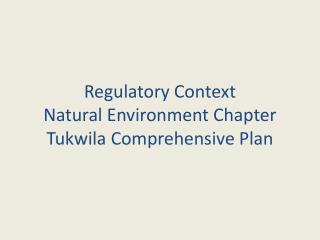 Regulatory Context Natural Environment Chapter Tukwila Comprehensive Plan