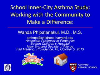 School Inner-City Asthma Study:  Working with the Community to Make a Difference: