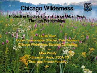 Chicago Wilderness Protecting Biodiversity in a Large Urban Area Through Partnerships