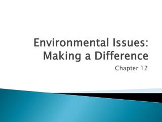 Environmental Issues: Making a Difference
