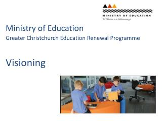 Ministry of  Education Greater Christchurch Education Renewal Programme Visioning