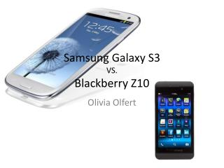 Samsung Galaxy S3 VS. Blackberry Z10