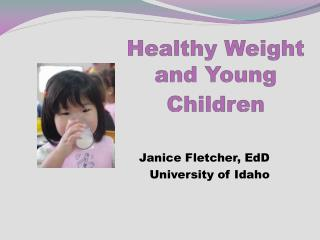 Healthy Weight  and Young Children