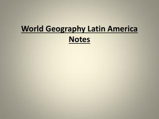 World Geography Latin America Notes
