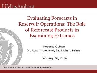 Evaluating Forecasts in Reservoir Operations: The Role of Reforecast Products in Examining Extremes