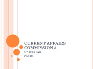 CURRENT AFFAIRS COMMISSION 5