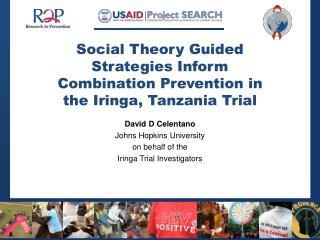 Social Theory Guided Strategies Inform Combination Prevention in the  Iringa , Tanzania Trial