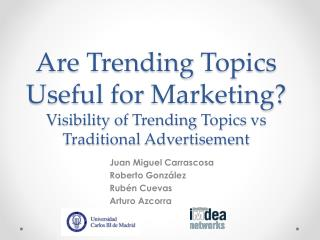 Are  Trending Topics Useful for  Marketing? Visibility  of  Trending Topics  vs  Traditional Advertisement