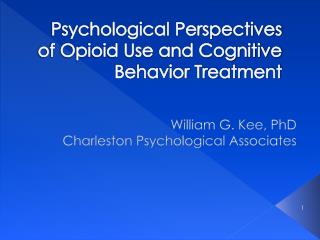 Psychological Perspectives of Opioid Use and Cognitive Behavior Treatment