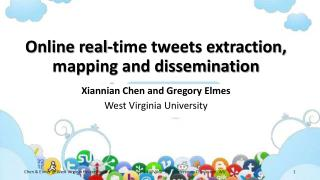 Online real-time tweets extraction, mapping and dissemination
