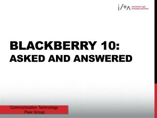 Blackberry 10:  asked and answered