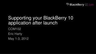 Supporting your BlackBerry 10 application after launch